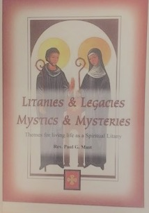 book cover Litanies and Legacies, Mystics and Mysteries by Rev. Paul G. Mast